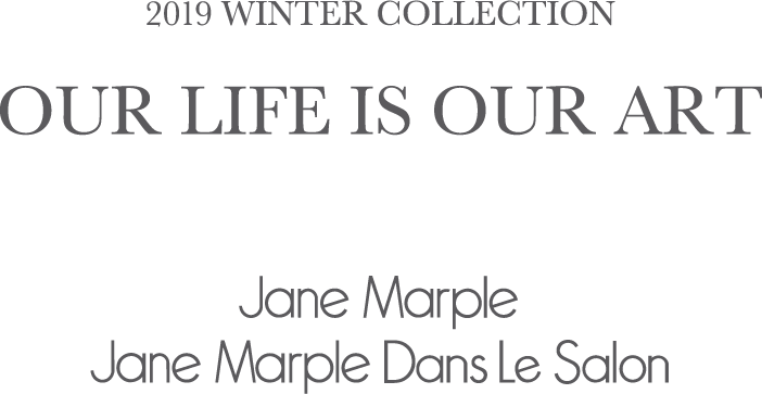 2019 WINTER COLLECTION OUR LIFE IS OUR ART Jane Marple Jane Marple Dans Le Salon